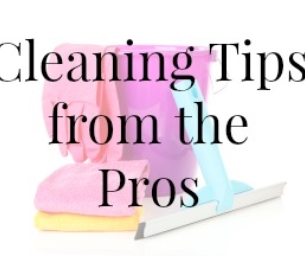 5 House Cleaning Tips from a Pro