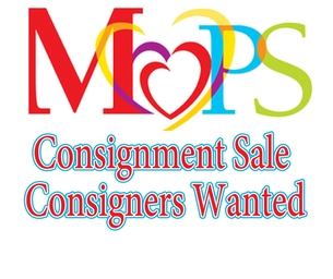 MOPS Consignment Sale on April 10 & 11--Consigners Needed