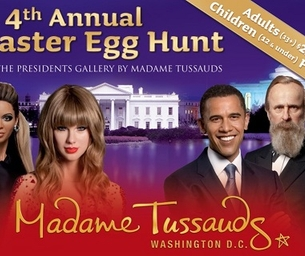 Fourth Annual Madame Tussauds D.C. Easter Egg Hunt GIVEAWAY!