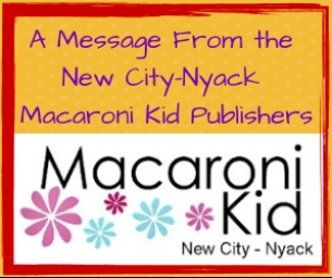 A Message from the Publishers of New City-Nyack Macaroni Kid