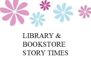 Library & Bookstore Story Times Around Town