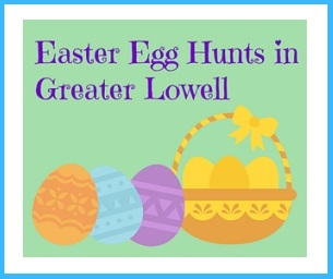 Easter Egg Hunts and Spring Events in Greater Lowell