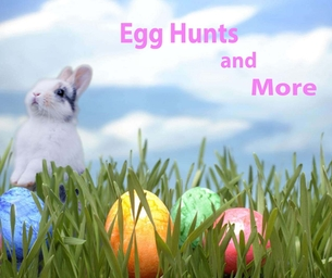 Easter Egg Hunts and More!