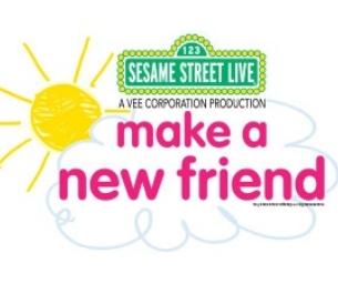 "GIVEAWAY ~Sesame Street Live ""Make a New Friend"""