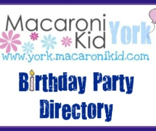 Macaroni Kid York's Birthday Party Directory!