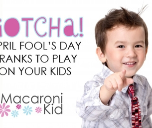 10 April Fool's Day Pranks to Play on Your Kids