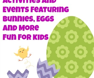 Egg Hunts, Bunnies and More Spring Fun for Kids