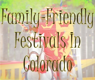 FAMILY-FRIENDLY FESTIVALS THROUGHOUT COLORADO
