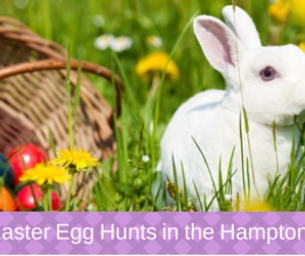 Easter Egg Hunts & Happenings in the Hamptons