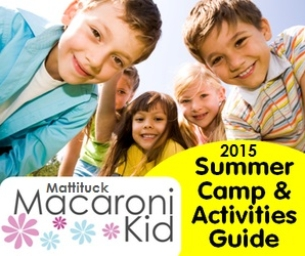 MATTITUCK MACARONI KID 2015 SUMMER GUIDE