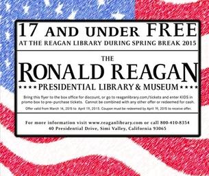 KIDS 17 & UNDER ARE FREE AT REAGAN LIBRARY THRU APRIL 19