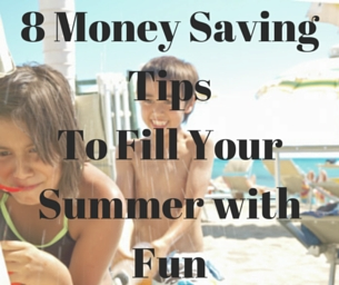 Fill Your Summer with Fun Using These Eight Tips