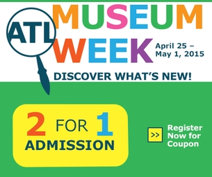 BOGO & FREE Admission During Museum Week April 25-May 1, 2015