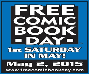 FREE COMIC BOOK DAY IS SATURDAY, MAY 2ND