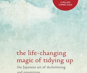 """7 Things I Learned from """"The Life Changing Magic of Tidying Up"""""""