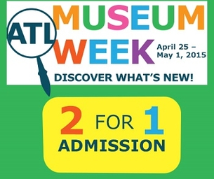 2015 Museum Week - BOGO & FREE Admission! April 25th - May 1st, 2015