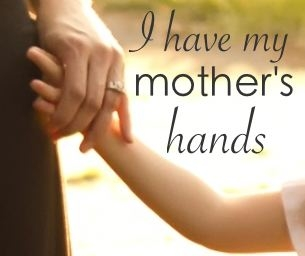 I have my Mother's hands