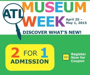 Atlanta Museum Week: 2 for 1 admission!