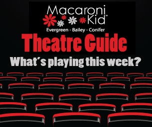 What's Playing This Week? Theatre Guide for Evergreen/Bailey/Conifer