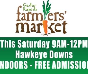 Cedar Rapids Indoor Farmers Market & Bazaar  THIS SATURDAY!