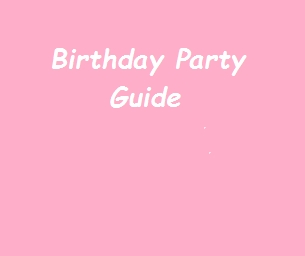 Guide: Birthday Party Guide