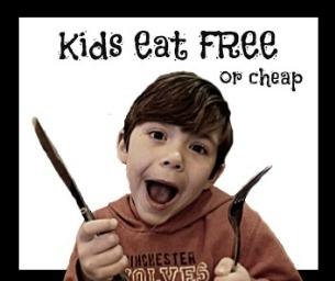 Kids Eat FREE (or Cheap)