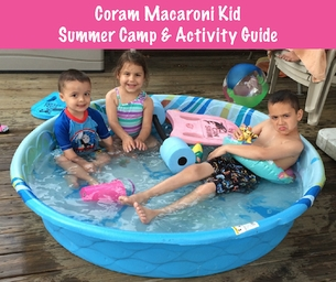 Coram Macaroni Kid Summer Camp & Activity Guide