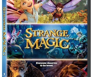 """""""Strange Magic"""" Now Available on DVD!"""