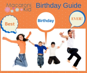 Birthday Parties in Tucson: The 2015 Macaroni Kid Guide!