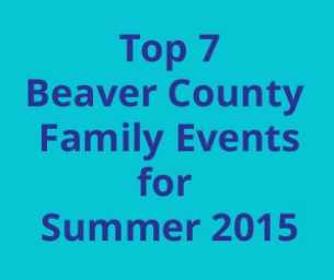 You Voted! Here Are the Top Seven Summer Events in Beaver County!