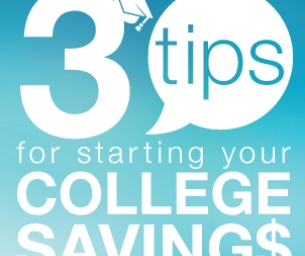3 Tips to Starting Your College Savings
