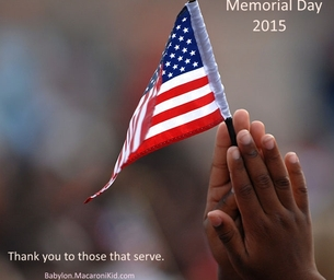 Memorial Day Weekend 2015: Thank you to those that serve!