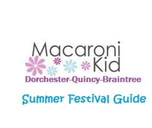 Macaroni Kid Dorchester's Summer Festival Guide!