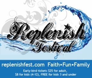 Replenish Festival Offers Faith Based Family Fun July 10-12