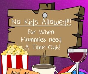 NO KIDS ALLOWED!