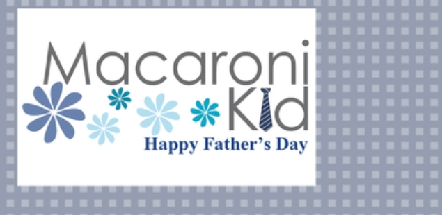 Happy Father's Day from Macaroni Kid Lakewood/Littleton