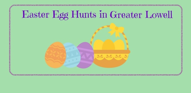 Easter Egg Hunts in Greater Lowell