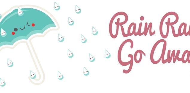 Rain Rain - Go Away