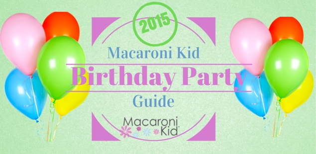 Plan Your Child's Birthday Party With Macaroni Kid!