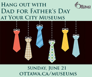 Ottawa Museums Father's Day