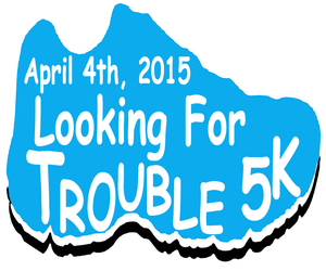 Looking for Trouble Run